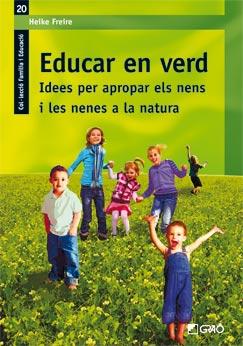 """Portada del llibre de Heike Freire """"Educar en verd. Idees per apropar els nens i les nenes a la natura"""" (Editorial Graó)"""